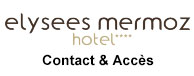 Hôtel Élysées-Mermoz**** 30, rue Jean Mermoz 75008 Paris