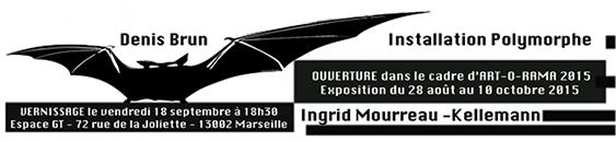 Denis BRUN (MARSEILLE) invite Ingrid MOURREAU (NEW YORK), ESPACE d'exposition GT MundArt Joliette Marseille